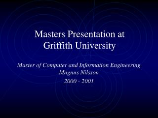Masters Presentation at  Griffith University