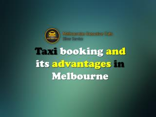 Taxi booking and its advantages in Melbourne