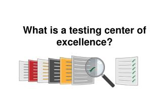 What is a testing center of excellence?