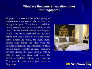 What are the general�vacation�times for�Singapore?