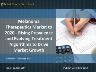 R&I: Melanoma Therapeutics Market to 2020