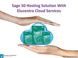 Sage 50 hosting solution with elucentra cloud services