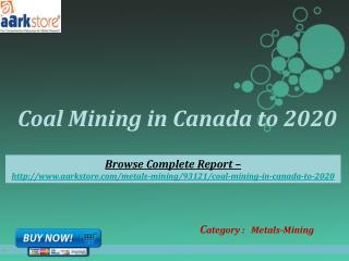Aarkstore -Coal Mining in Canada to 2020