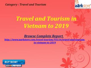 Aarkstore - Travel and Tourism in Vietnam to 2019