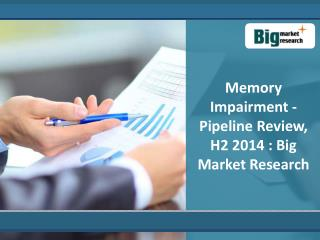 Analysis on Memory Impairment - Pipeline Review, H2 2014
