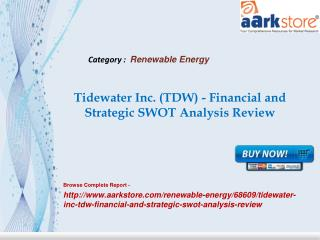 Aarkstore - Tidewater Inc. (TDW) - Financial and Strategic S