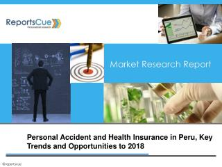 Personal Accident and Health Insurance Market in Peru, 2018