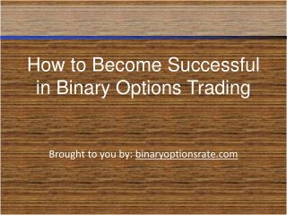 How to Become Successful in Binary Options Trading