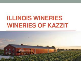 Illinois Wineries Wineries of Kazzit