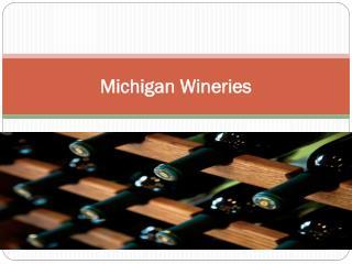 MICHIGAN Wineries
