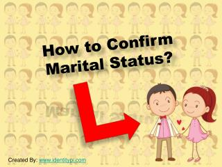 How to Confirm Marital status?