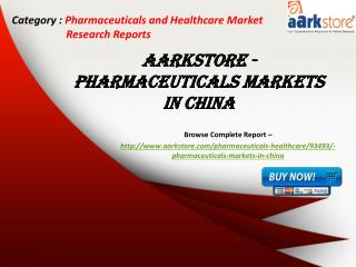 Aarkstore - Pharmaceuticals Markets in China