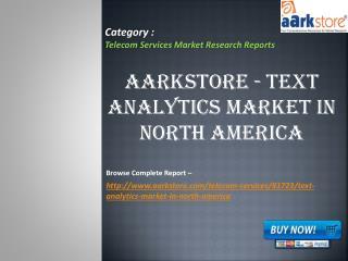 Aarkstore - Text Analytics Market in North America