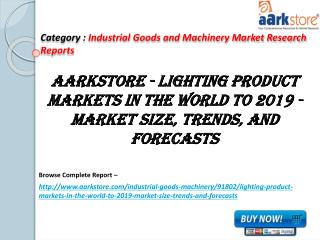 Aarkstore - Lighting Product Markets in the World to 2019