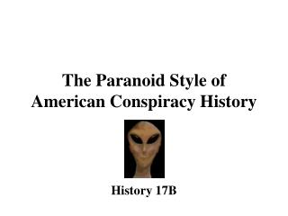 The Paranoid Style of American Conspiracy History