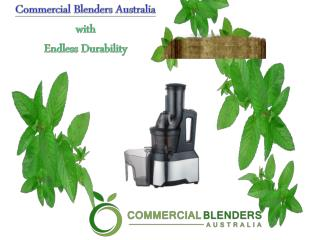 Commercial Blenders Australia with Endless Durability