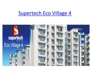 Supertech Eco Village 4-Get Exact Searched Home @ 9650127127