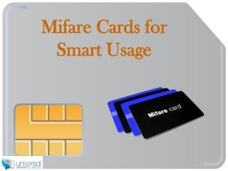 Mifare Cards for Smart Usage