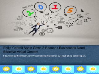 Philip Cottrell Spain Gives 5 Reasons Businesses Need Effect