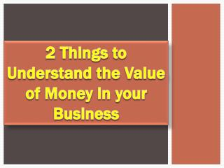 2 Things to Understand the Value of Money in your business