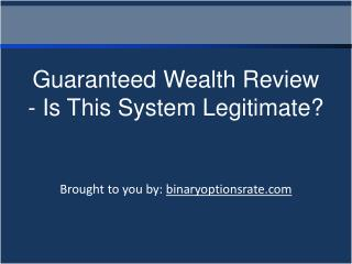 Guaranteed Wealth Review - Is This System Legitimate
