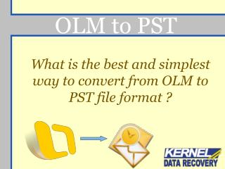 Best Option to Convert OLM to PST File