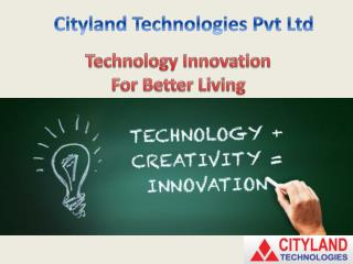 cityland technologies pvt ltd,cityland technologies