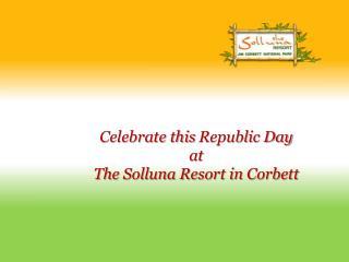 Celebrate republic day at resorts in corbett