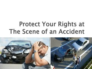 Protect Your Rights at the Scene of an Accident