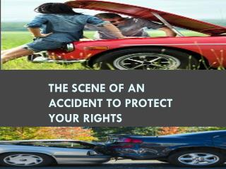 The Scene of an Accident to Protect Your Rights