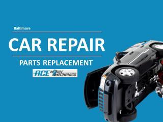 Parts Replacement and Car Repair, Baltimore