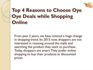 Top 4 Reasons to Choose Oye Oye Deals while Shopping Online