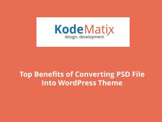 Top Benefits of Converting PSD File Into WordPress Theme