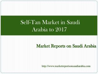 Self-Tan Market in Saudi Arabia to 2017