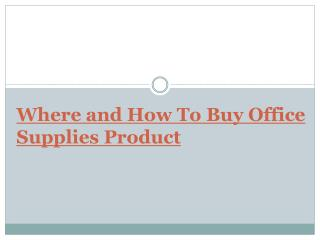 Where and How To Buy Office Supplies Product