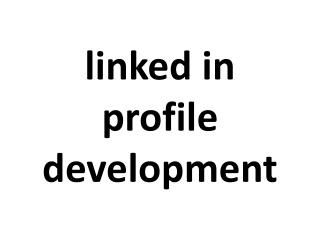 linked in profile development