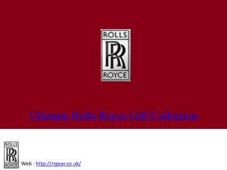 Ultimate Rolls-Royce gift Collection By RRGear.Co.UK