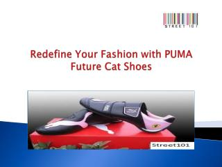Redefine Your Fashion with PUMA Future Cat Shoes
