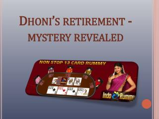Dhoni's retirement - mystery revealed