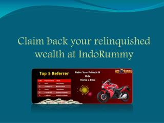 Claim back your relinquished wealth at IndoRummy