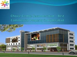 Choice Centre Secunderabad – Best Commercial Property in Hyd