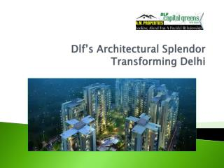 Dlf's Architectural Splendor Transforming Delhi