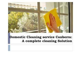 Domestic Cleaning service Canberra A complete cleaning Solut