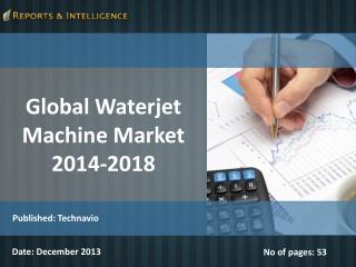 Global Waterjet Machine Market 2014-2018