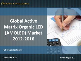 Global Active Matrix Organic LED (AMOLED) Market 2012-2016