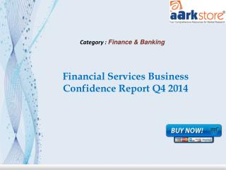 Aarkstore - Financial Services Business Confidence Report Q4