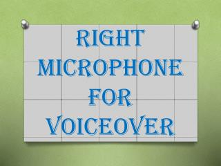 Right Microphone For Voiceover