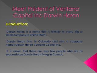 Meet Prsident of Ventana Capital Inc Darwin Horan