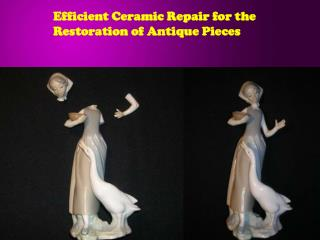 Efficient Ceramic Repair for the Restoration of Antique Piec