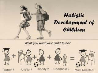 Holistic Development of Children